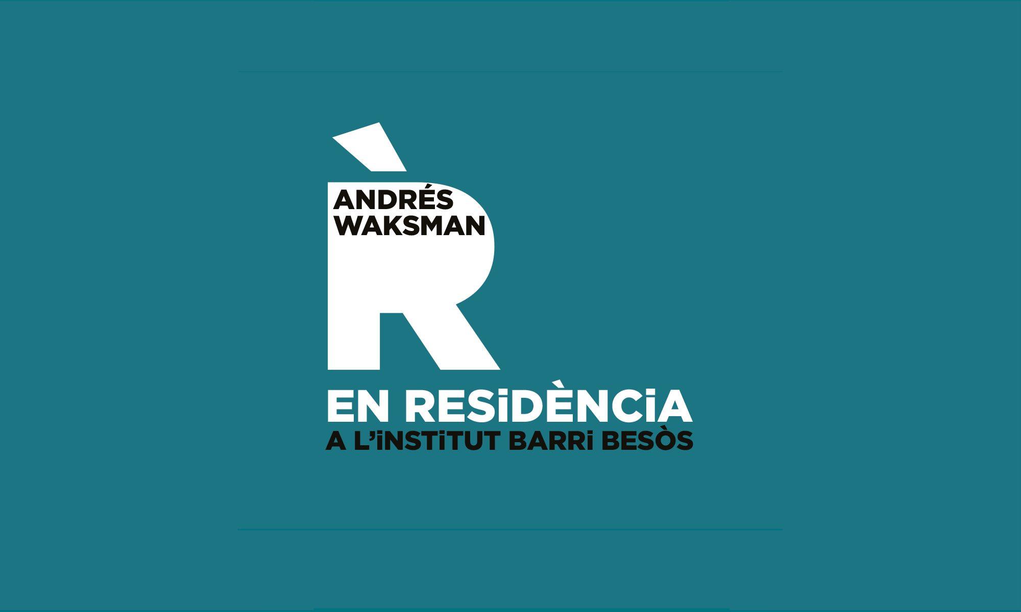Andrés Waksman EN RESiDÈNCiA