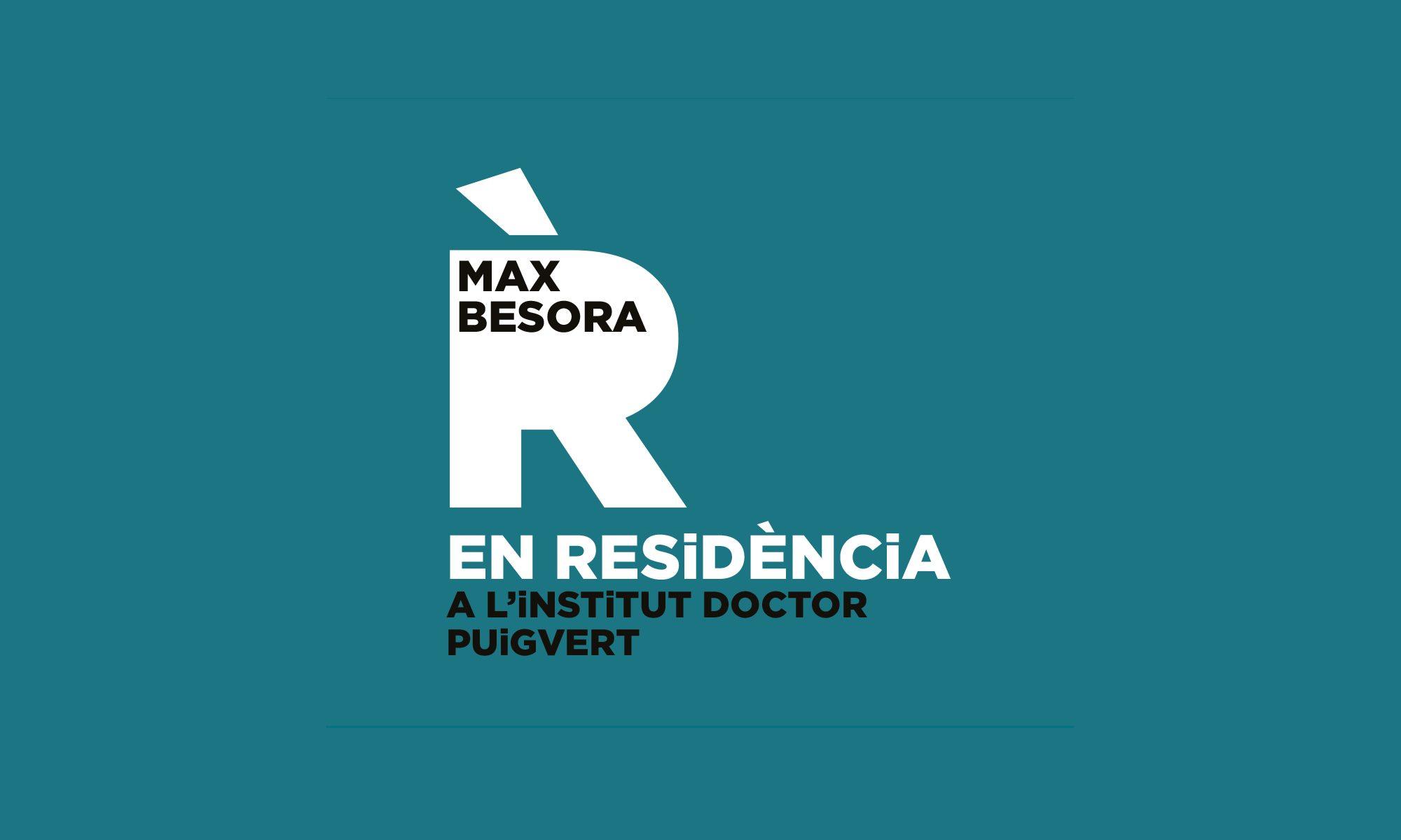 Max Besora EN RESiDÈNCiA