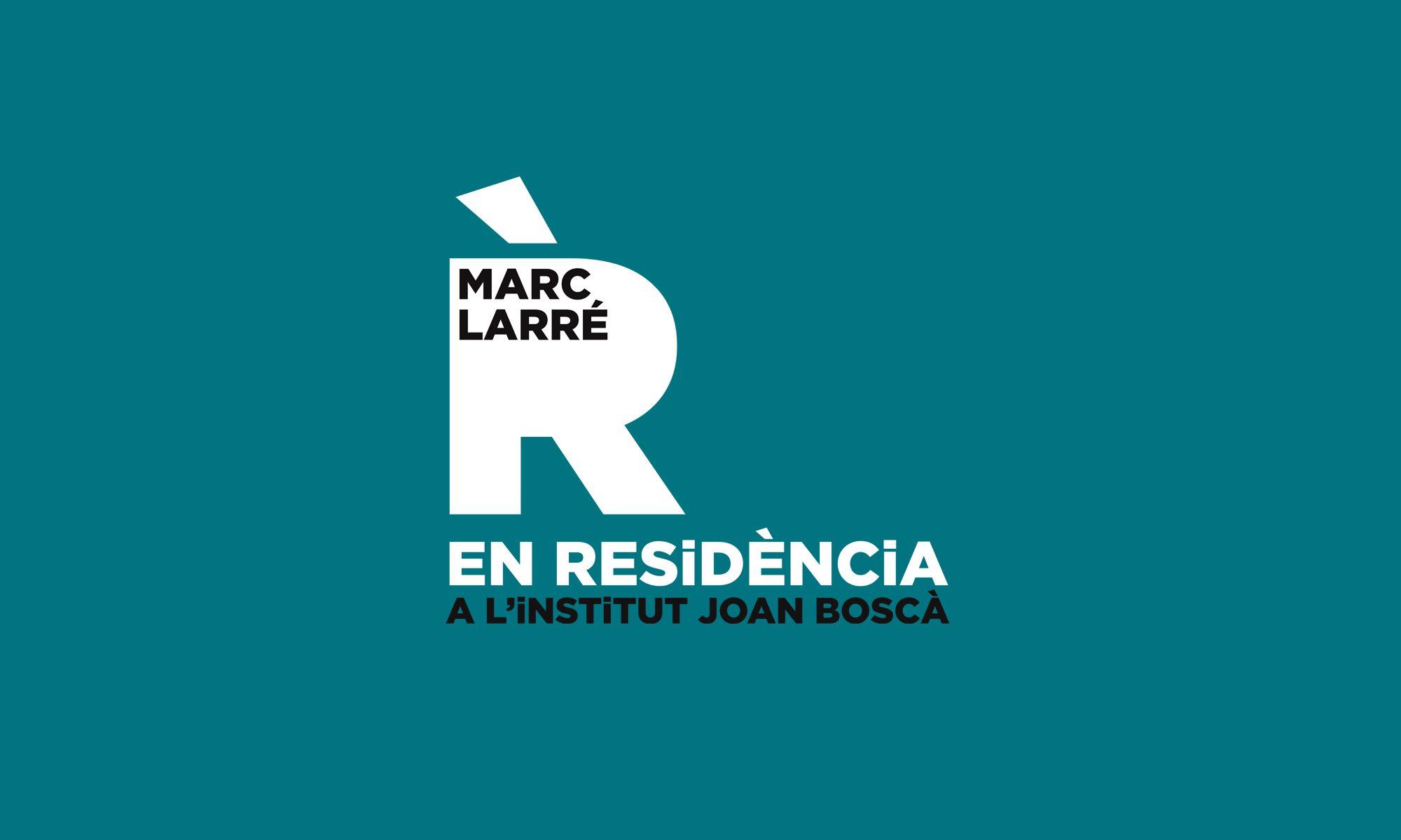Marc Larré EN RESiDÈNCiA al Joan Boscà