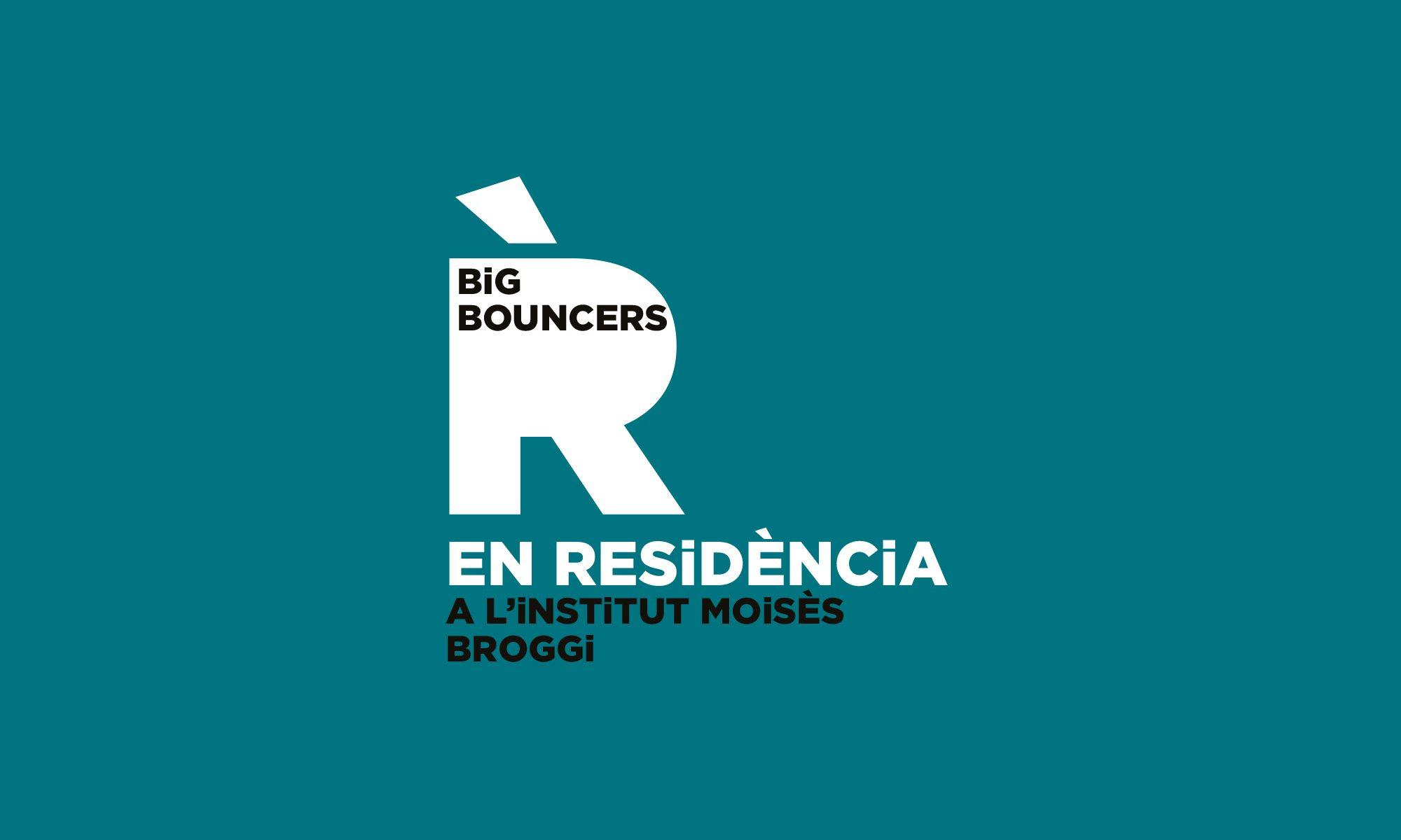 Big Bouncers EN RESiDÈNCiA al Moisès Broggi