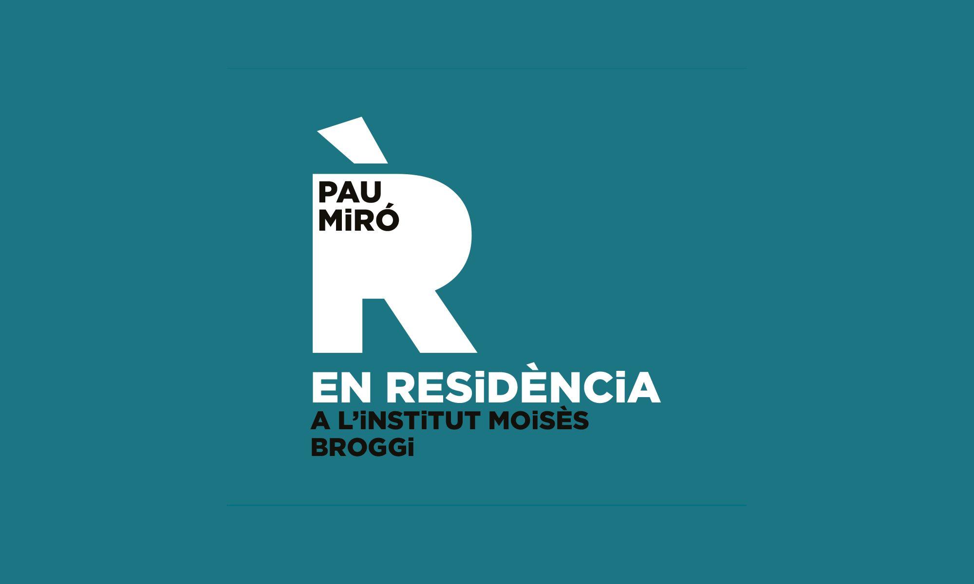 Pau Miró EN RESiDÈNCiA